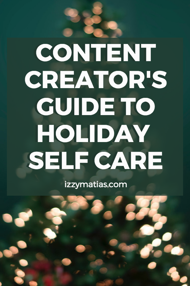 content creator holiday self care