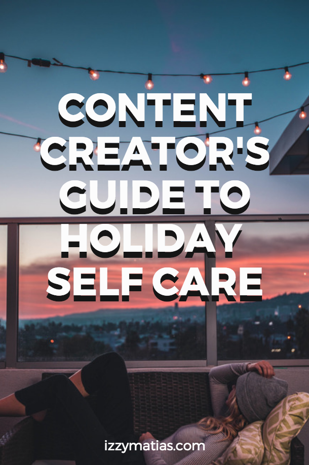 holiday self care for content creators