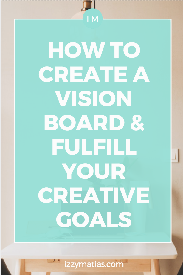 how to create a vision board and fulfill your creative goals
