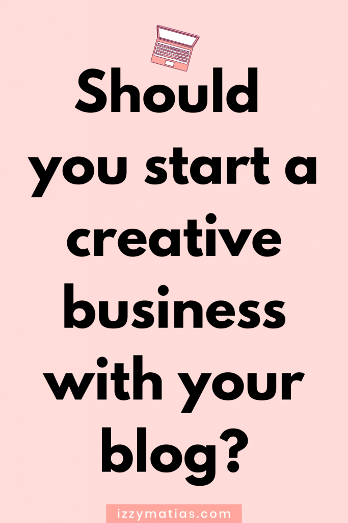 Should you start a creative business with your blog? Read this to reflect on whether or not becoming a creative entrepreneur is right for you. #creativebusiness #creativebusinesstips #startingacreativebusiness #creativeentrepreneur