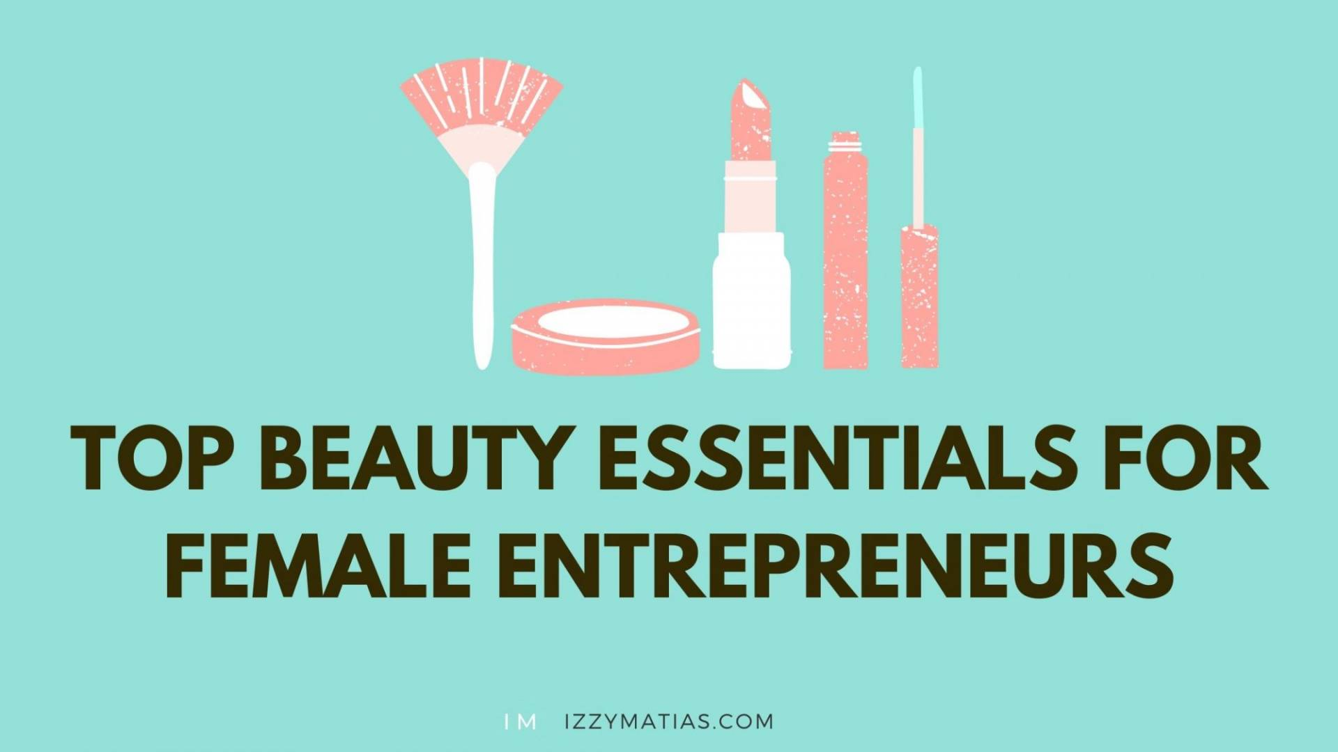 beauty essentials female entrepreneurs