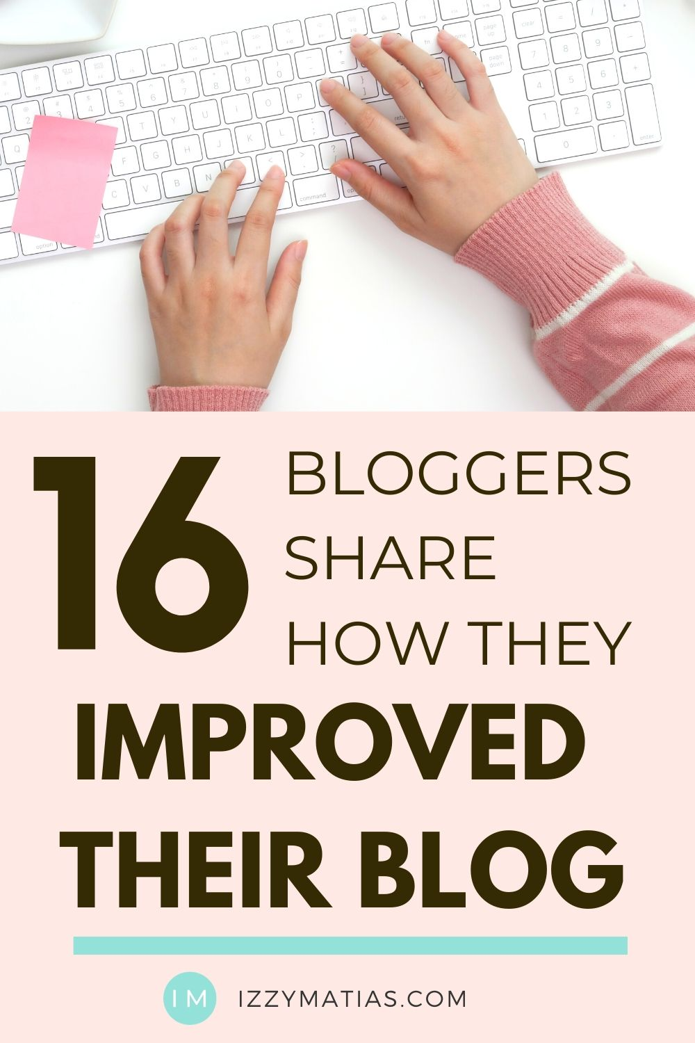 Blogging Advice:  16 bloggers share how they improved their blog. Click the post to find out what blogging advice they give to new bloggers to grow a blog.  #blogging #bloggingtips #bloggingadvice #blog