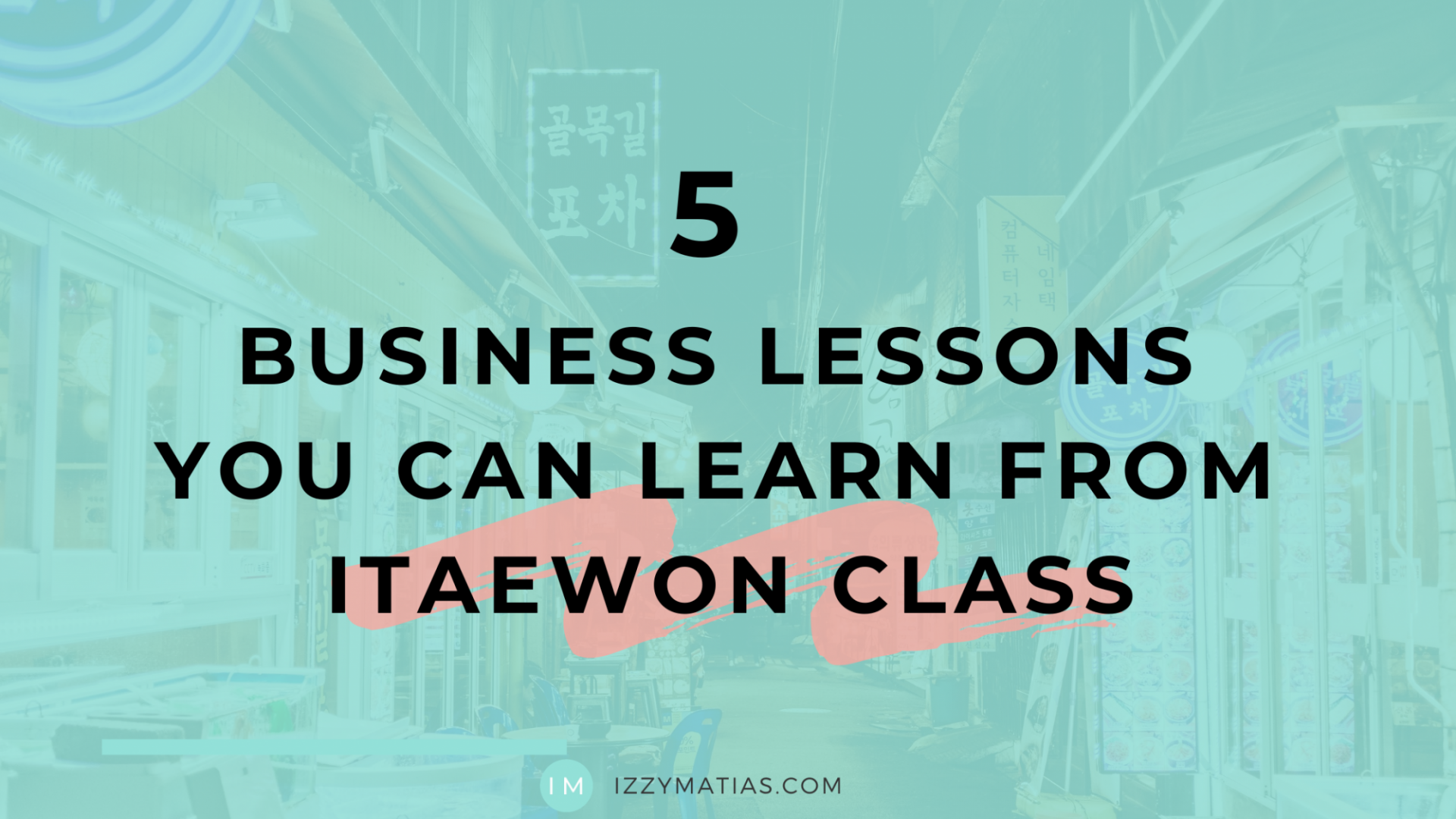 business lessons you can learn from itaewon class kdrama