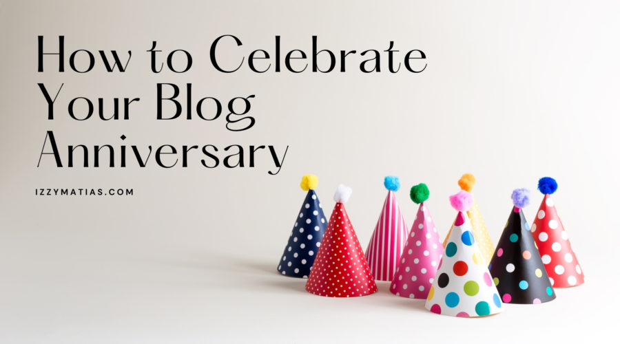 party hats with text overlay saying how to celebrate your blog anniversary